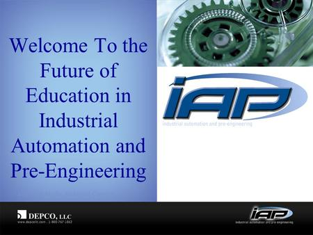 Welcome To the Future of Education in Industrial Automation and Pre-Engineering.