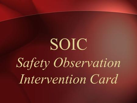 SOIC Safety Observation Intervention Card.  Fill in all shaded areas, supply leading zeros if needed, such as: Date: 021012  Each employee is to use.