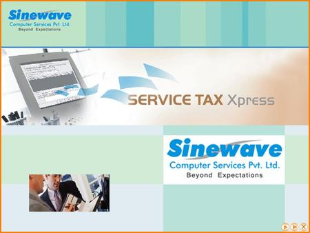 Sinewave Computer Services Private Limited (SCSPL), is a company in business of providing business solutions mainly to Chartered Accountants, Tax Consultants.