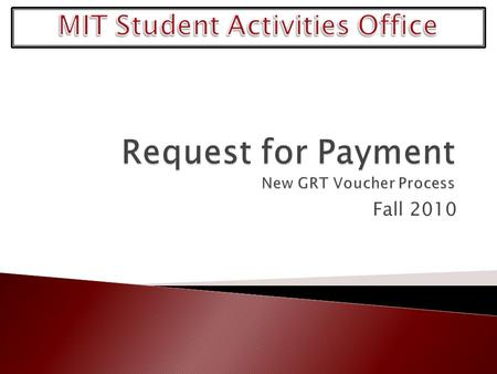 Fall 2010.  The Institute has developed a web-based, self- service Request for Payment (RFP) form with a direct link to MIT's SAP financial system. 