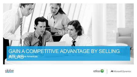 GAIN A COMPETITIVE ADVANTAGE BY SELLING ATLAS