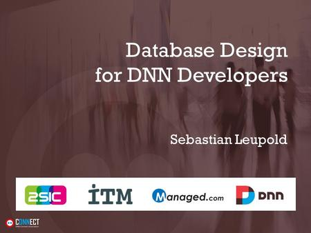 Database Design for DNN Developers Sebastian Leupold.
