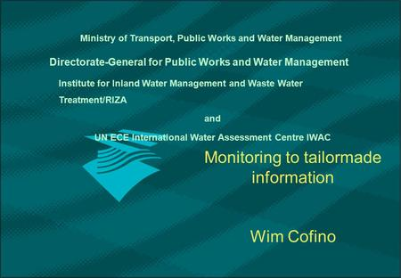 Institute for Inland Water Management and Waste Water Treatment/RIZA and UN ECE International Water Assessment Centre IWAC Directorate-General for Public.