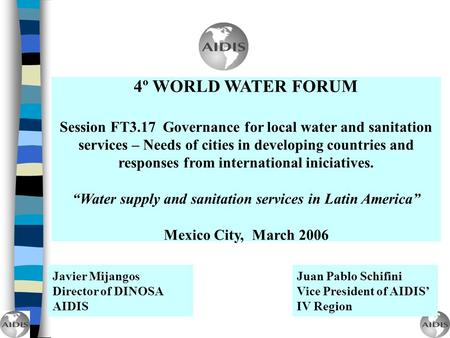4º WORLD WATER FORUM Session FT3.17 Governance for local water and sanitation services – Needs of cities in developing countries and responses from international.