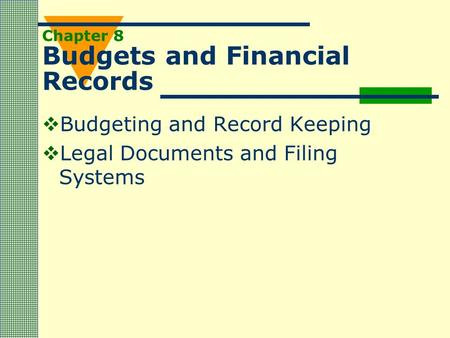 Chapter 8 Budgets and Financial Records