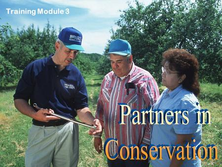 Training Module 3. What You'll Learn In This Module Conservation Districts' State and Federal partners Districts' non-profit partners Other organizations.