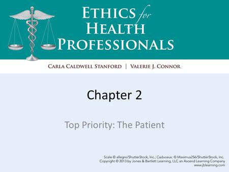 Chapter 2 Top Priority: The Patient. Learning Objectives The healthcare professional, both as a professional and as a healthcare consumer. RED: respect,