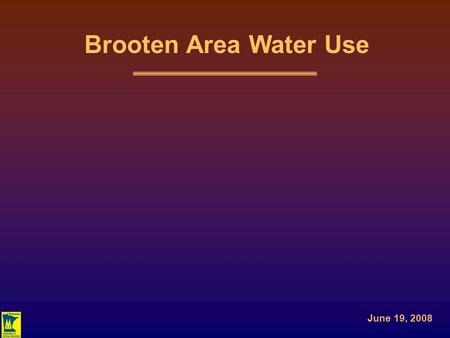 Brooten Area Water Use June 19, 2008. Brooten – Initial Conflict Study Area.