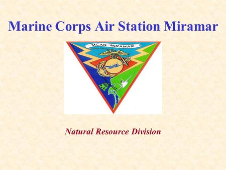 Marine Corps Air Station Miramar Natural Resource Division.