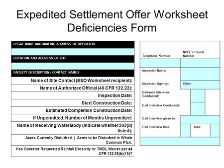 Expedited Settlement Offer Worksheet Deficiencies Form LEGAL NAME AND MAILING ADDRESS OF OPERATOR LOCATION AND ADDRESS OF SITE FACILITY DESCRIPTION / CONTACT.
