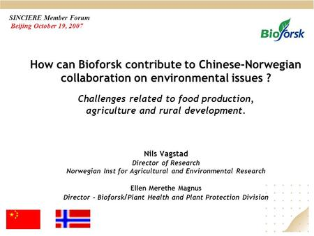 How can Bioforsk contribute to Chinese-Norwegian collaboration on environmental issues ? Challenges related to food production, agriculture and rural development.
