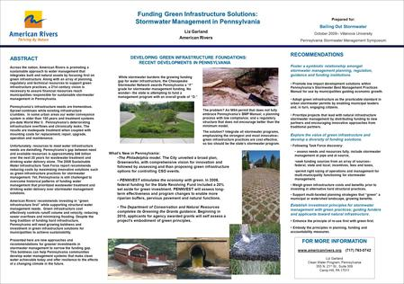 Funding Green Infrastructure Solutions: Stormwater Management in Pennsylvania Liz Garland American Rivers ABSTRACT Across the nation, American Rivers is.