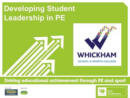Developing Student Leadership in PE. Sports Colleges have a higher percentage of pupils involved in leadership and volunteering programmes compared to.