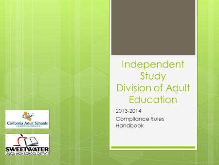 Independent Study Division of Adult Education 2013-2014 Compliance Rules Handbook.