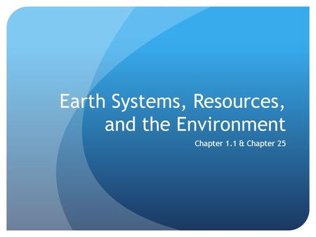 Earth Systems, Resources, and the Environment
