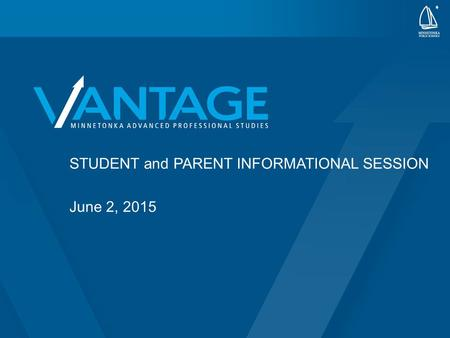 PRESENTATION TITLE GOES HERE May 31. 2013 STUDENT and PARENT INFORMATIONAL SESSION June 2, 2015.