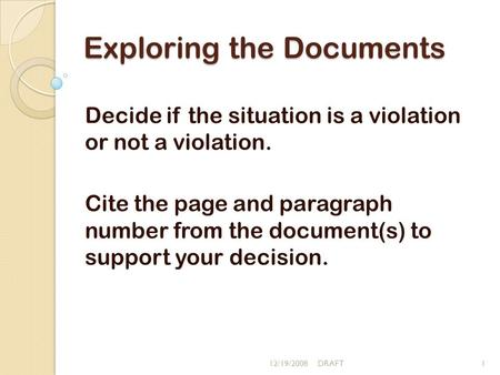 Exploring the Documents Decide if the situation is a violation or not a violation. Cite the page and paragraph number from the document(s) to support your.