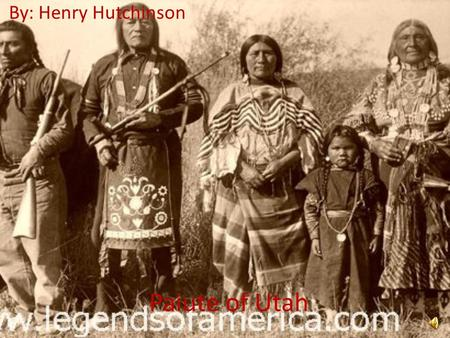 By: Henry Hutchinson Paiute of Utah.