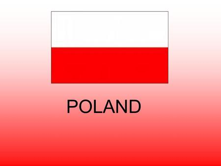 POLAND. Emblem of Poland The emblem of Poland is white eagle on a red shield. The eagle symbolizes power, potency and majesty. White signifies right,