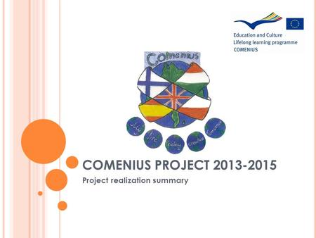 COMENIUS PROJECT 2013-2015 Project realization summary.