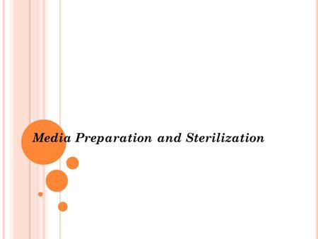 Media Preparation and Sterilization. A medium is sterilized (living organisms removed) before usage in the lab. Sterilization methods include; autoclaving,