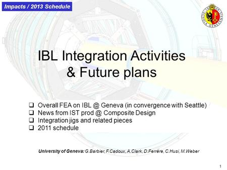 1 IBL Integration Activities & Future plans  Overall FEA on Geneva (in convergence with Seattle)  News from IST Composite Design  Integration.
