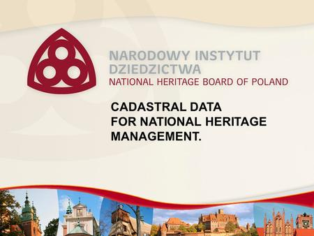 CADASTRAL DATA FOR NATIONAL HERITAGE MANAGEMENT..
