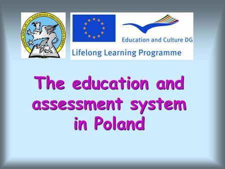 The education and assessment system in Poland. PRE-SCHOOL EDUCATION starts at the age of 3 but is not compulsory up to the age of 6 starts at the age.