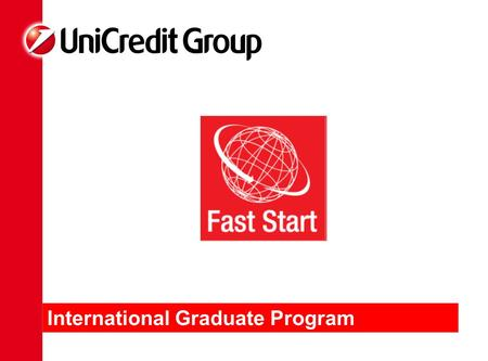 International Graduate Program. 2 What is Fast Start? Our International Graduate Program offers a complete accelerated development opportunity designed.