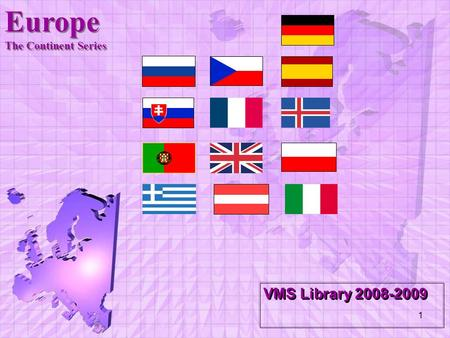 1 VMS Library 2008-2009 Europe The Continent Series.