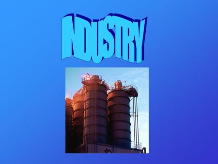 INDUSTRY.