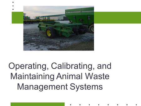Operating, Calibrating, and Maintaining Animal Waste Management Systems.