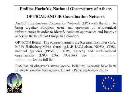 Emilios Harlaftis, National Observatory of Athens OPTICAL AND IR Coordination Network An EU Infrastructure Cooperation Network (FP5) with the aim to bring.