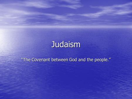 """The Covenant between God and the people."""