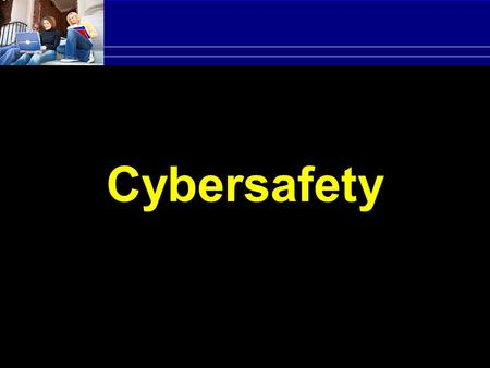 Cybersafety. What is Cyberbullying Cyberbullying  involves the use of electronic devices  supports deliberate, repeated, and hostile behavior by an.