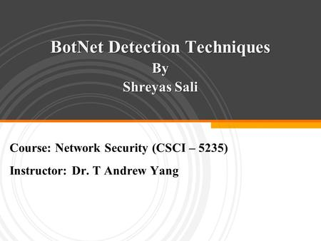 BotNet Detection Techniques By Shreyas Sali