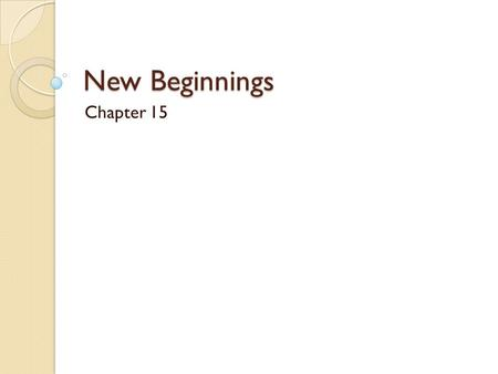 New Beginnings Chapter 15. What will we be discussing in Chapter 15? Renaissance Reformation Trade Routes Colonization.