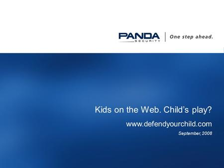 Www.defendyourchild.com 1 Kids on the Web. Child's play? www.defendyourchild.com September, 2008.