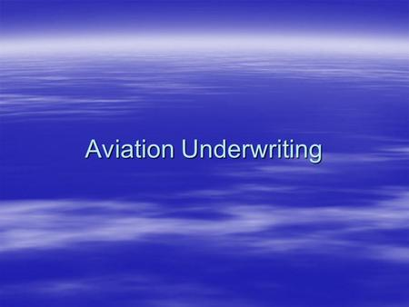 Aviation Underwriting Aviation Insurance Programme Presentation By Vijay Thakur (Deccan Insurance Services )