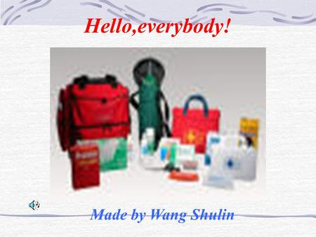 Hello,everybody! Made by Wang Shulin SHOULD/MUST SHOULDN'T/MUSTN'T 1.leave the person 1. carry the person where he/she is 2. telephone for help 2.