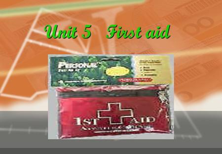 Unit 5 First aid. First aid What is the definition of First aid? help, fall ill, injured, quickly.