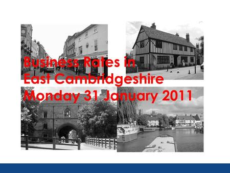 Business Rates in East Cambridgeshire Monday 31 January 2011.