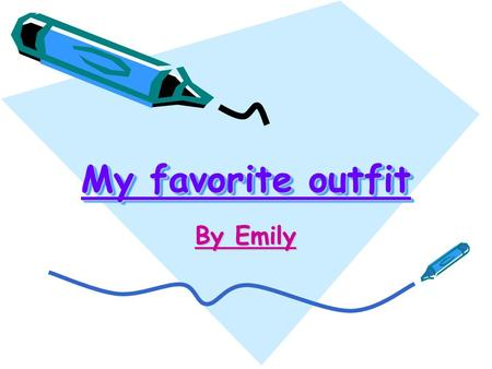 My favorite outfit By Emily. Leggings Where and when I wear them. Casually at home Dress up for a party Uniform for dancing.