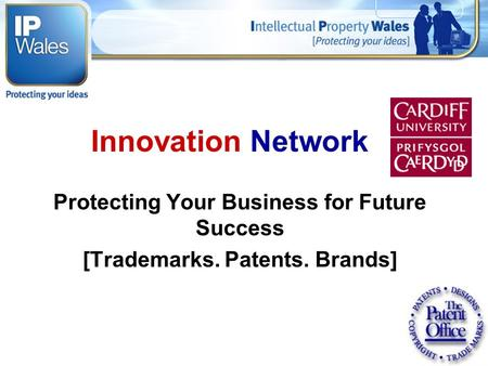 Innovation Network Protecting Your Business for Future Success [Trademarks. Patents. Brands]