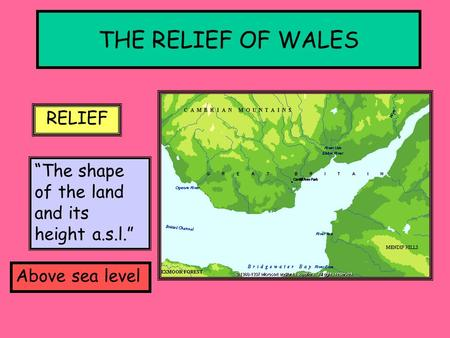 THE RELIEF OF WALES RELIEF