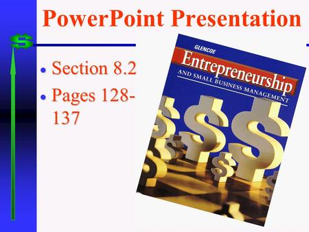 PowerPoint Presentation  Section 8.2  Pages 128- 137.