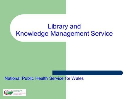 Library and Knowledge Management Service National Public Health Service for Wales.