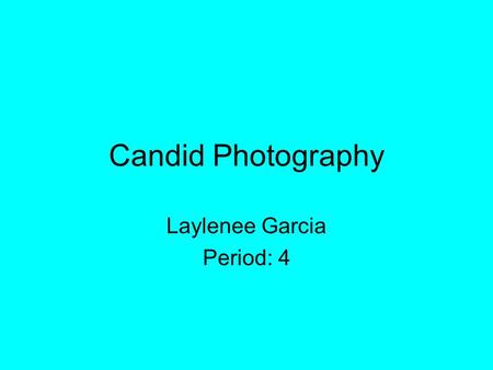 Candid Photography Laylenee Garcia Period: 4. What is it? Candid photography is something that is unplanned, immediate, and unobtrusive. Candid photography.