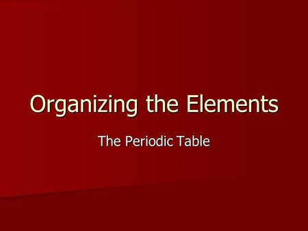 Organizing the Elements