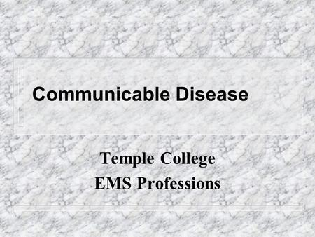 Communicable Disease Temple College EMS Professions.